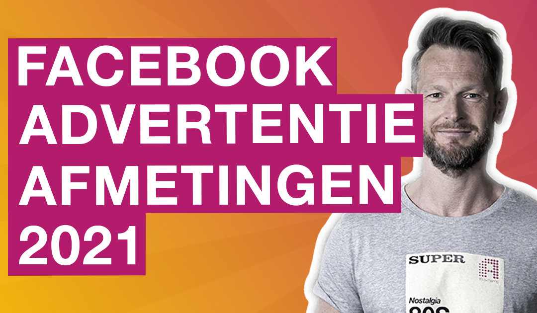 Afmetingen Facebook 2021