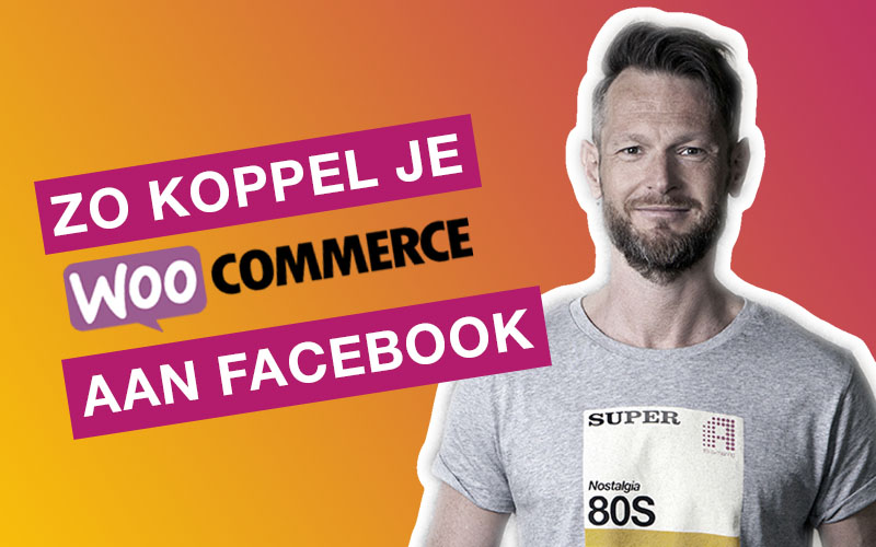 Zo installeer je de Facebook pixel in je woocommerce webshop