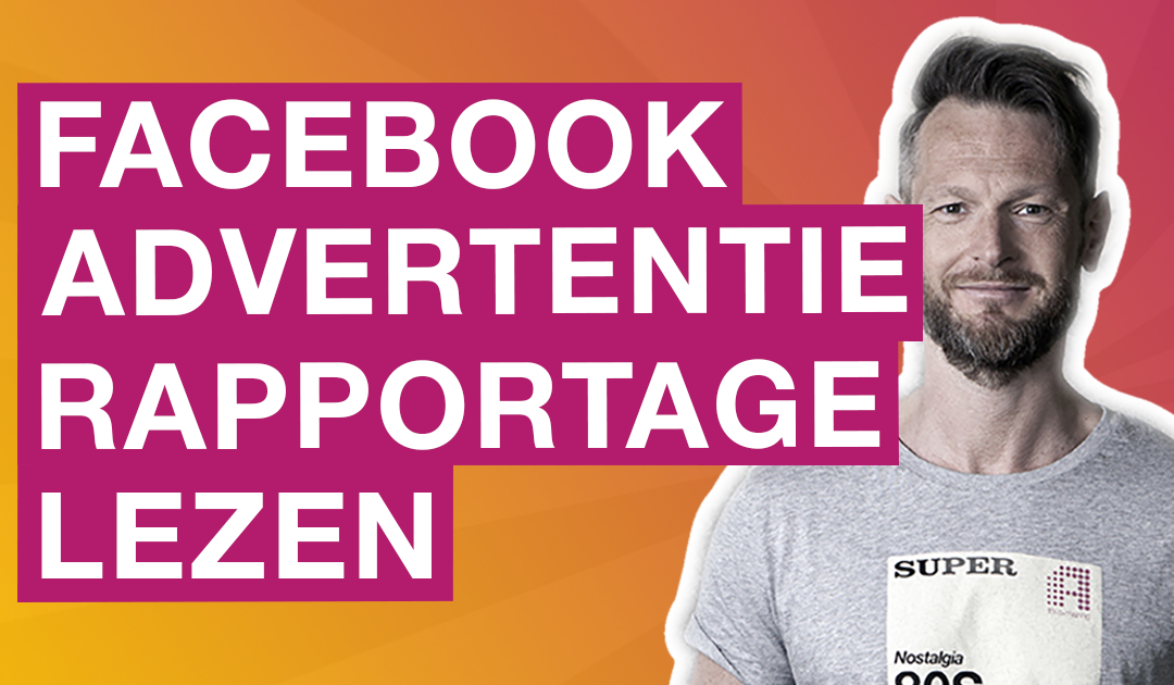 facebook advertentie rapportage lezen